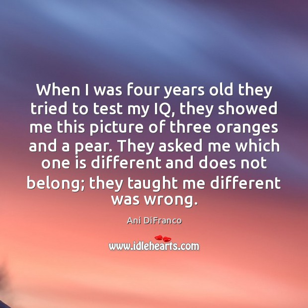 When I was four years old they tried to test my IQ, Image