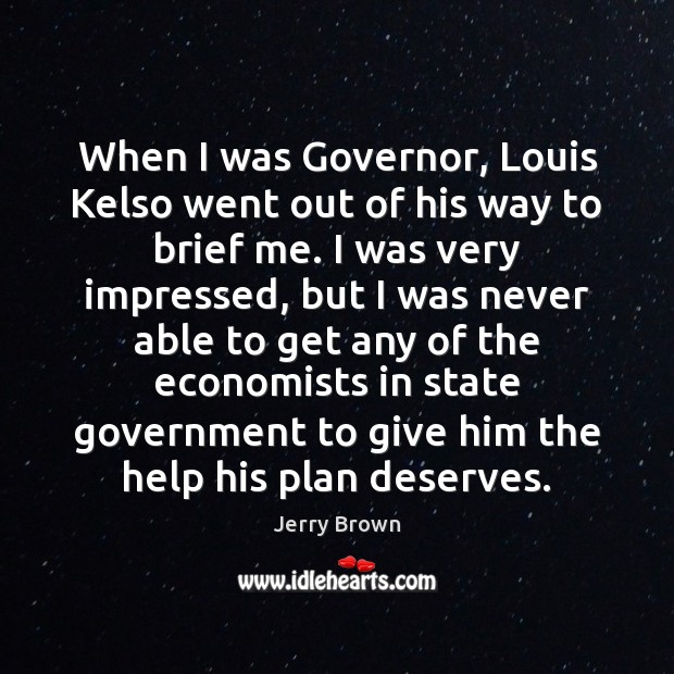 When I was Governor, Louis Kelso went out of his way to Image