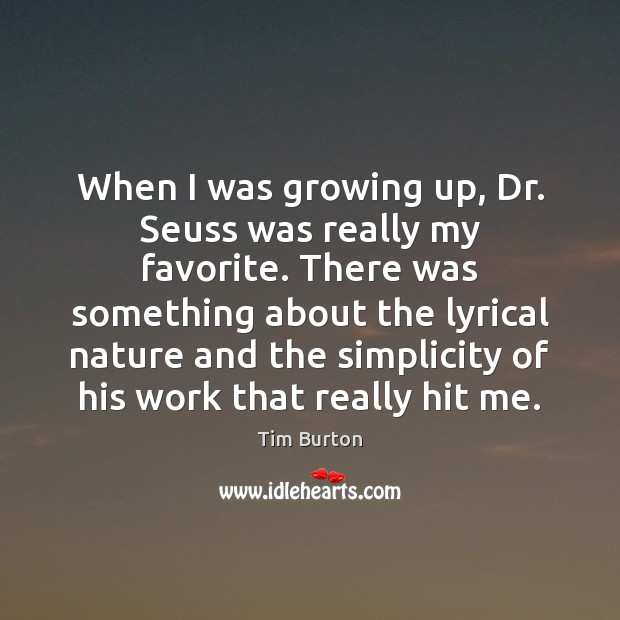 When I was growing up, Dr. Seuss was really my favorite. There Image