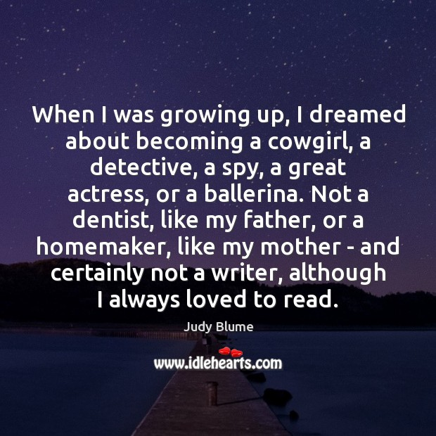 Image, When I was growing up, I dreamed about becoming a cowgirl, a