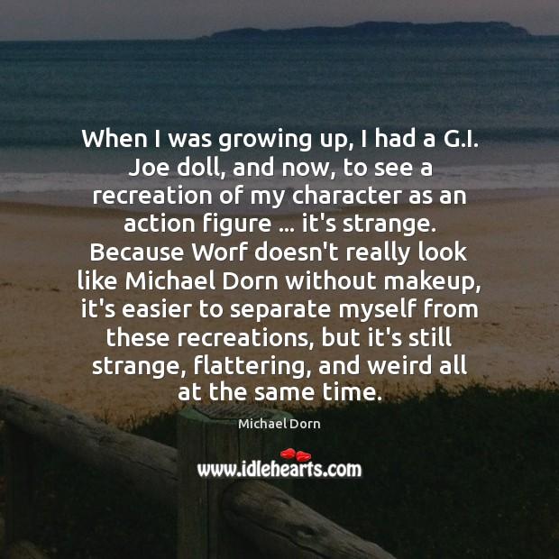 Image, When I was growing up, I had a G.I. Joe doll,