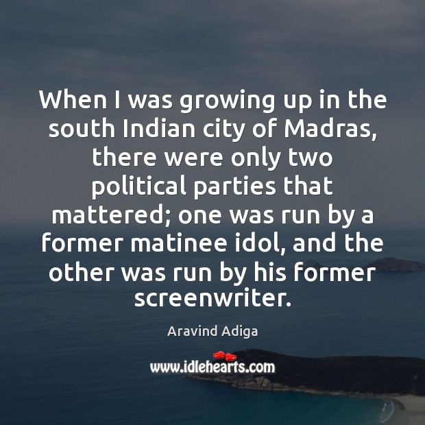 Image, When I was growing up in the south Indian city of Madras,