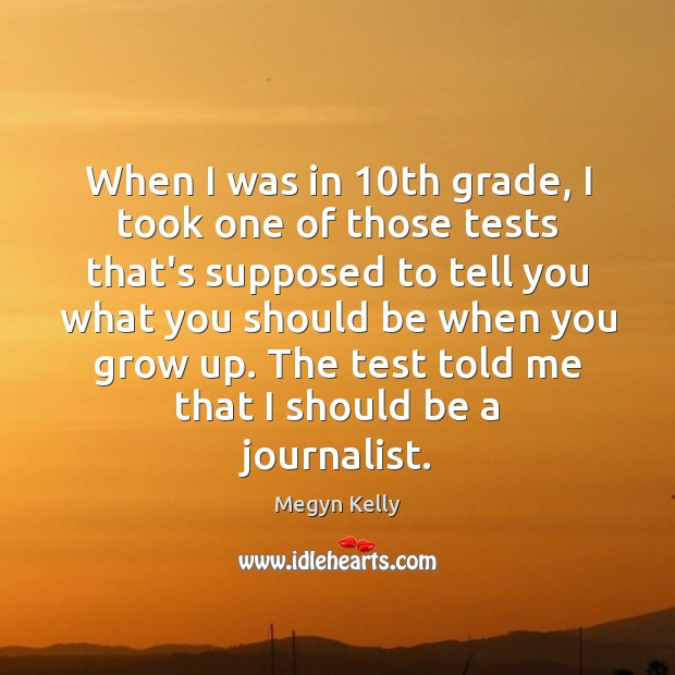 When I was in 10th grade, I took one of those tests Image