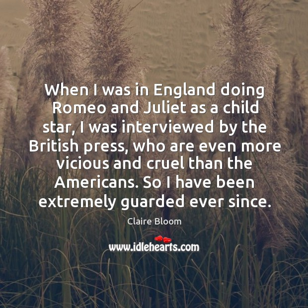 Image, When I was in england doing romeo and juliet as a child star, I was interviewed