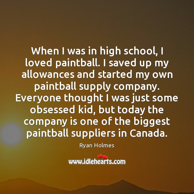 Image, When I was in high school, I loved paintball. I saved up
