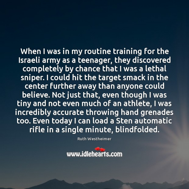 When I was in my routine training for the Israeli army as Chance Quotes Image