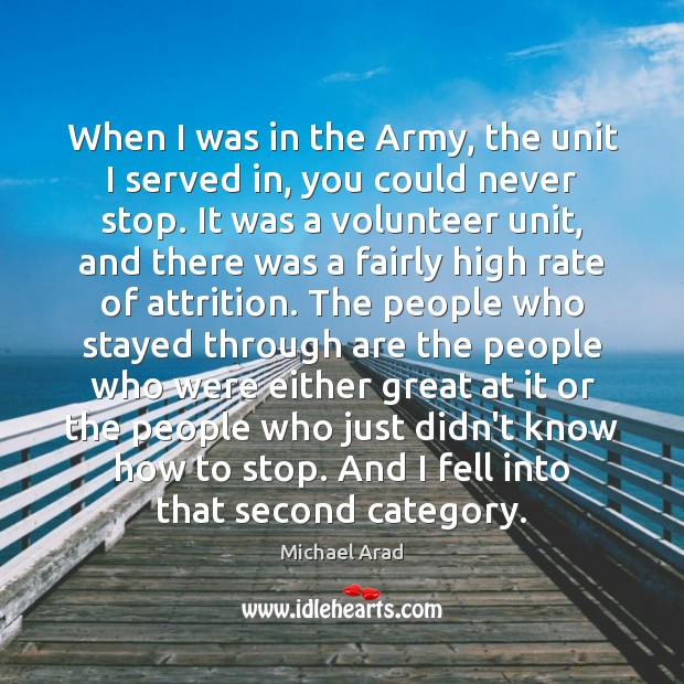 Image, When I was in the Army, the unit I served in, you