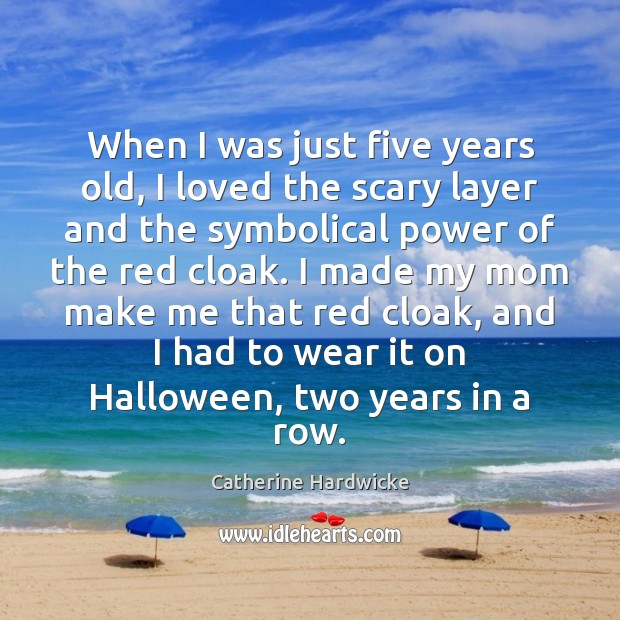 When I was just five years old, I loved the scary layer Halloween Quotes Image