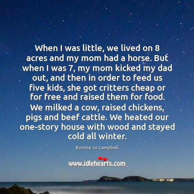 When I was little, we lived on 8 acres and my mom had Image