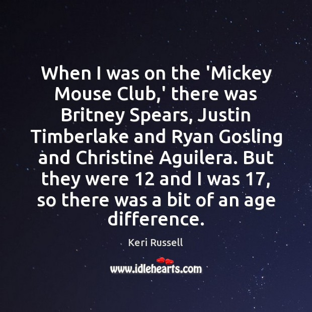 Image, When I was on the 'Mickey Mouse Club,' there was Britney