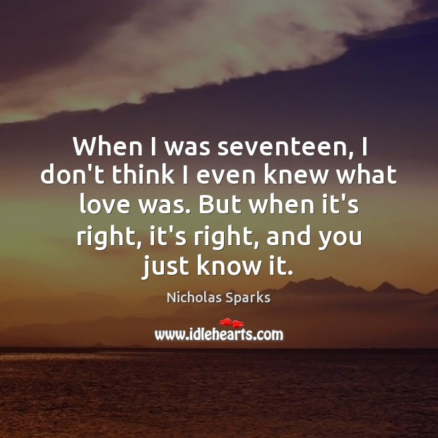 When I was seventeen, I don't think I even knew what love Image