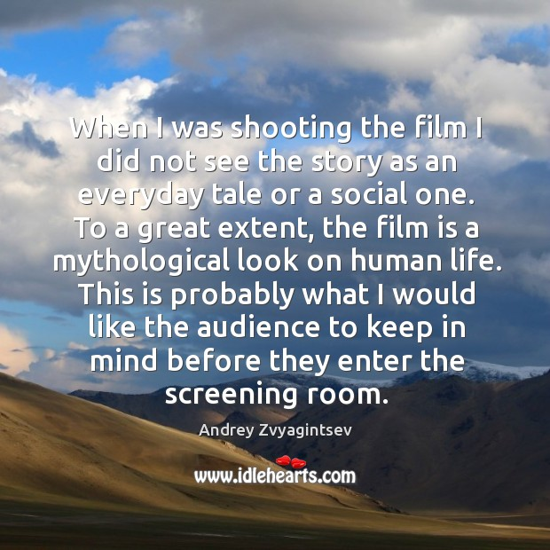 Image, When I was shooting the film I did not see the story