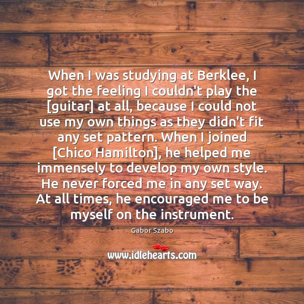 When I was studying at Berklee, I got the feeling I couldn't Image