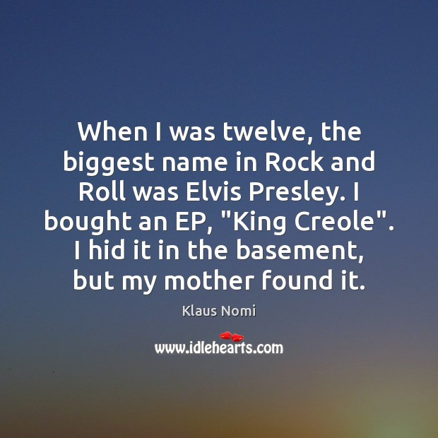 When I was twelve, the biggest name in Rock and Roll was Image
