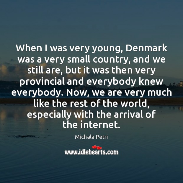 When I was very young, Denmark was a very small country, and Michala Petri Picture Quote