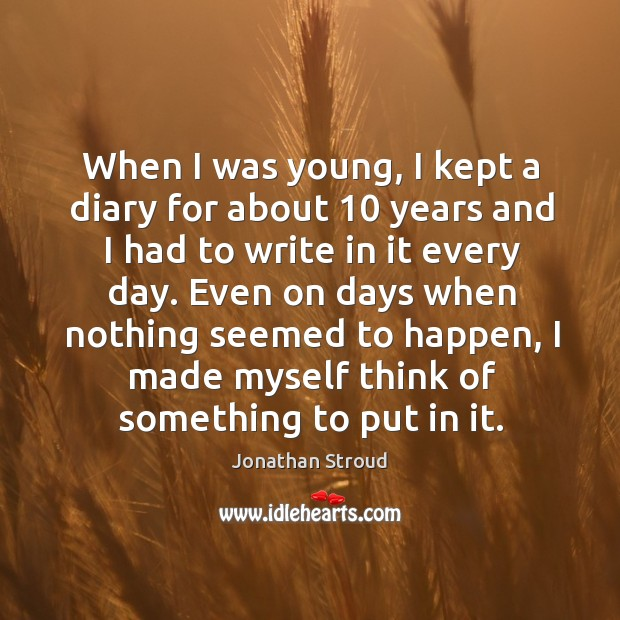 When I was young, I kept a diary for about 10 years and Image