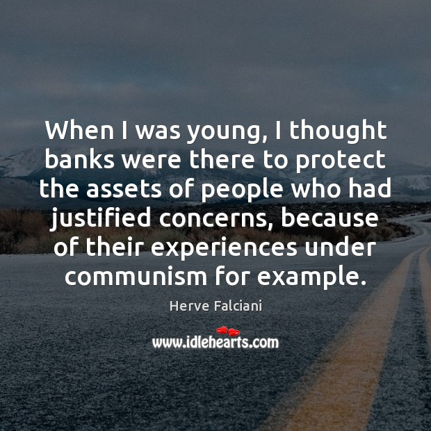 When I was young, I thought banks were there to protect the Image