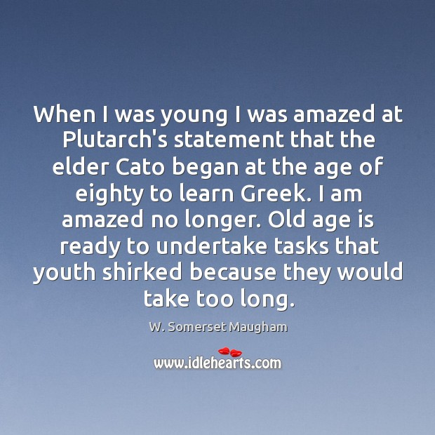 Image, When I was young I was amazed at Plutarch's statement that the
