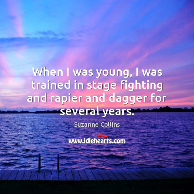 When I was young, I was trained in stage fighting and rapier and dagger for several years. Image