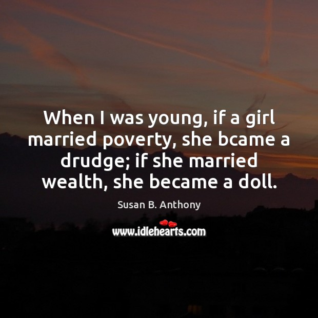 Image, When I was young, if a girl married poverty, she bcame a