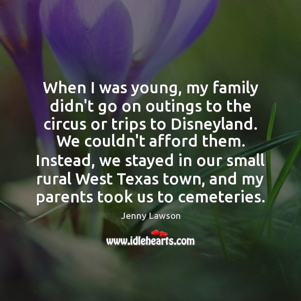 Image, When I was young, my family didn't go on outings to the