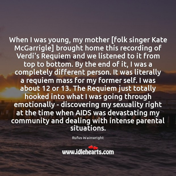 When I was young, my mother [folk singer Kate McGarrigle] brought home Image