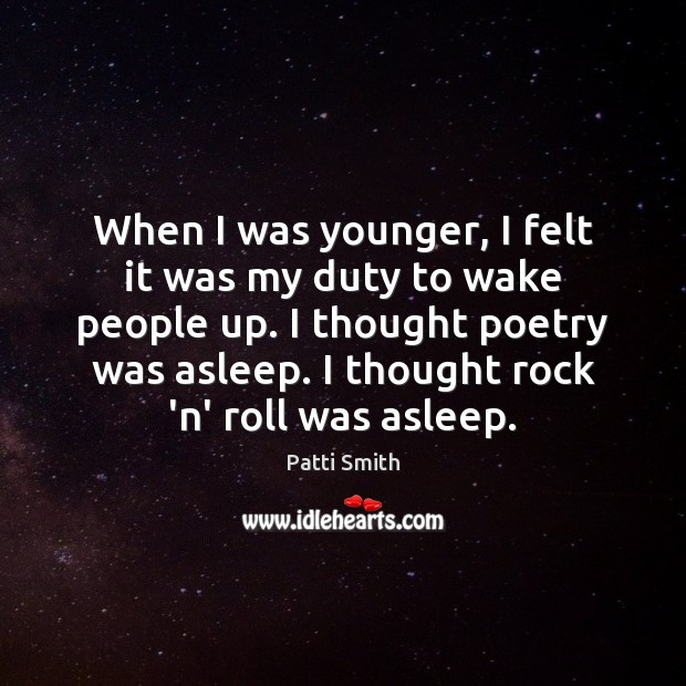 When I was younger, I felt it was my duty to wake Image