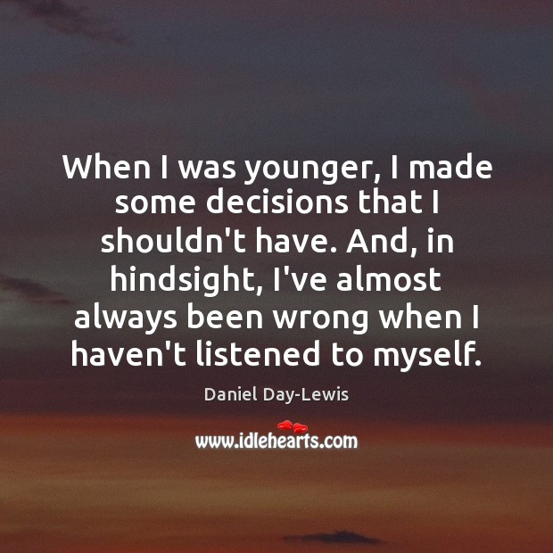 Image, When I was younger, I made some decisions that I shouldn't have.