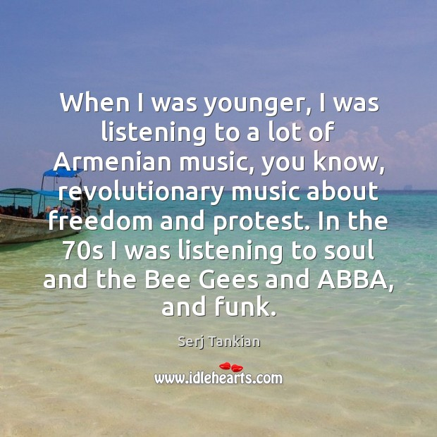 Image, When I was younger, I was listening to a lot of Armenian