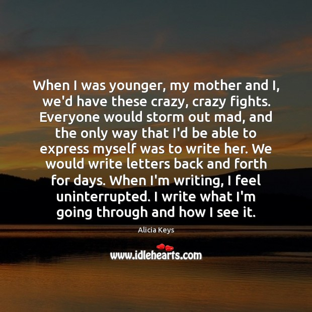 When I was younger, my mother and I, we'd have these crazy, Alicia Keys Picture Quote