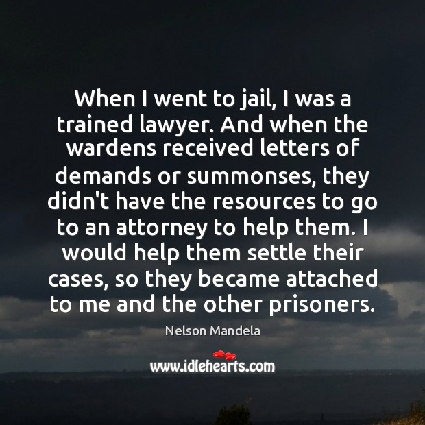 When I went to jail, I was a trained lawyer. And when Image