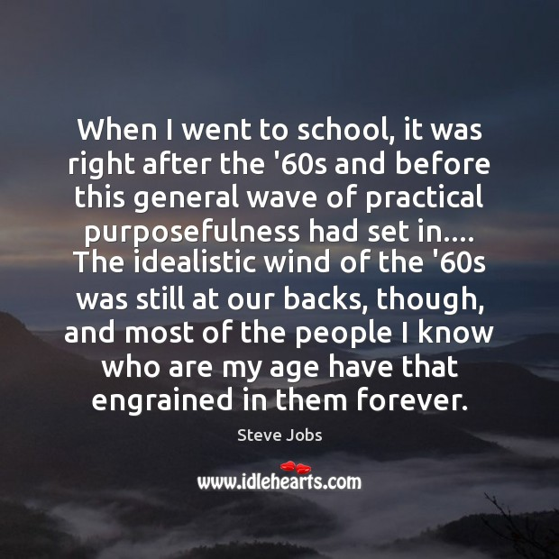 When I went to school, it was right after the '60s Image