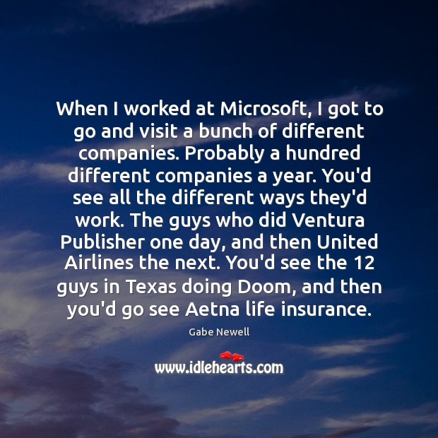 Image, When I worked at Microsoft, I got to go and visit a