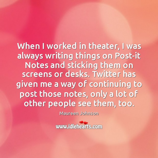 Image, When I worked in theater, I was always writing things on Post-it