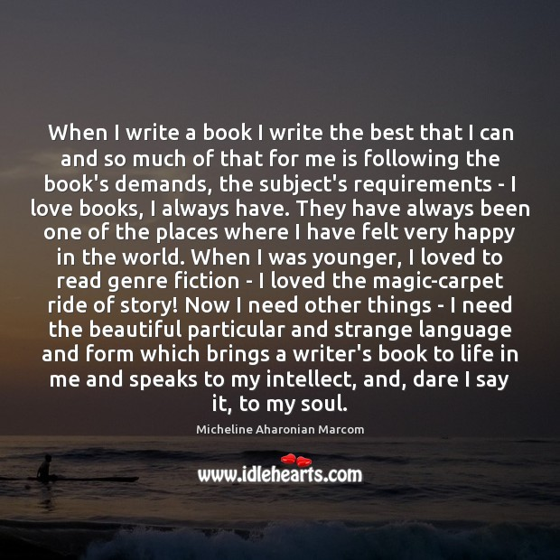 When I write a book I write the best that I can Image