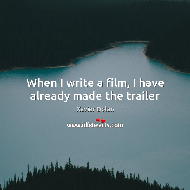 When I write a film, I have already made the trailer Image