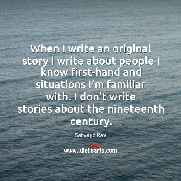 When I write an original story I write about people I know first-hand and situations I'm familiar with. Image