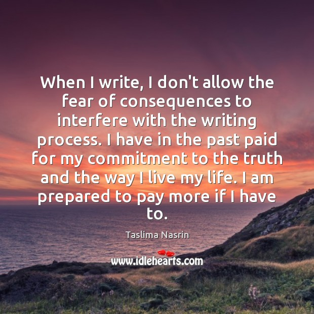 Image, When I write, I don't allow the fear of consequences to interfere