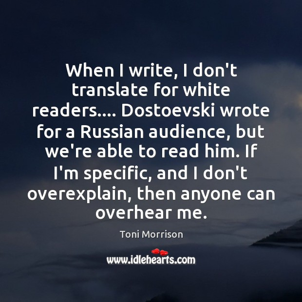 When I write, I don't translate for white readers…. Dostoevski wrote for Image