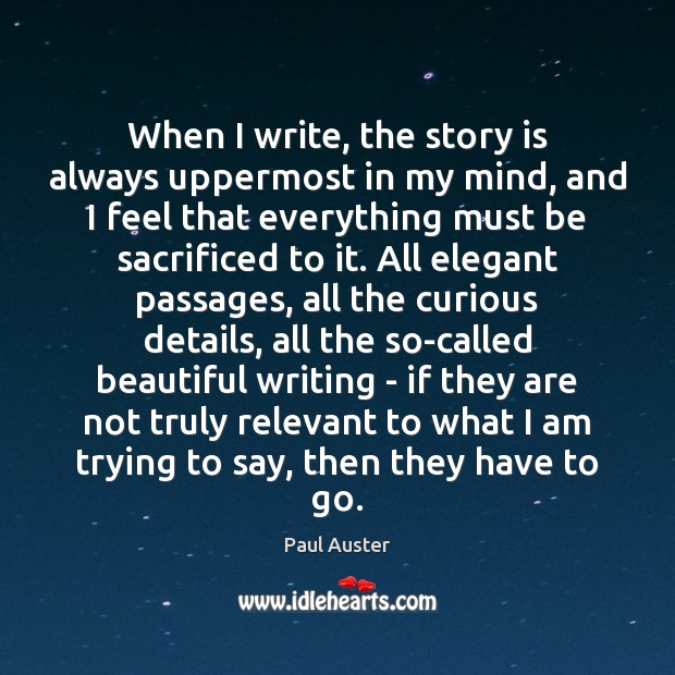 Image, When I write, the story is always uppermost in my mind, and