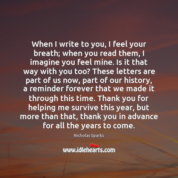 When I write to you, I feel your breath; when you read Image