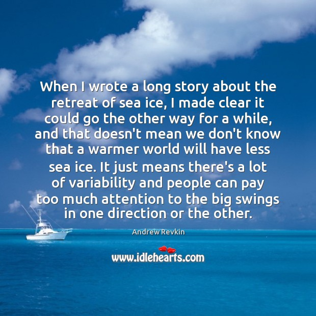 Image, When I wrote a long story about the retreat of sea ice,