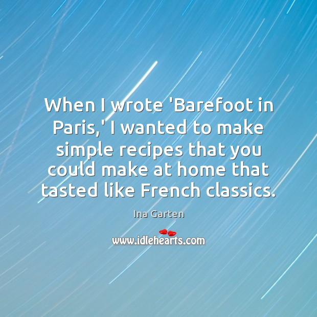 Image, When I wrote 'Barefoot in Paris,' I wanted to make simple
