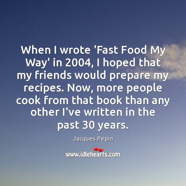 When I wrote 'Fast Food My Way' in 2004, I hoped that my Image