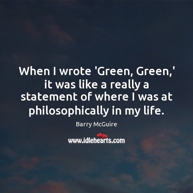 When I wrote 'Green, Green,' it was like a really a Image