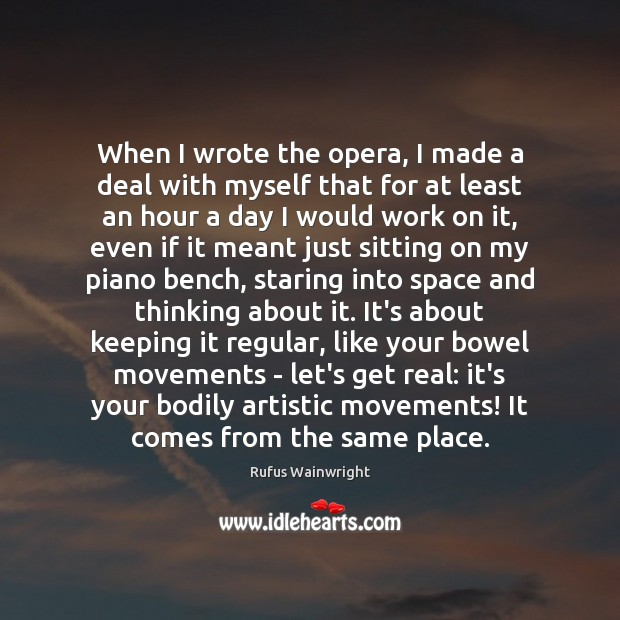 Image, When I wrote the opera, I made a deal with myself that