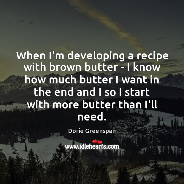 When I'm developing a recipe with brown butter – I know how Image