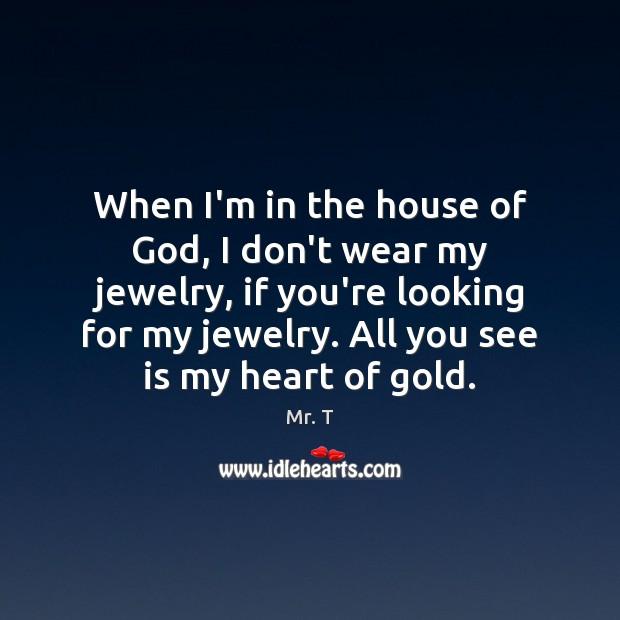 When I'm in the house of God, I don't wear my jewelry, Image