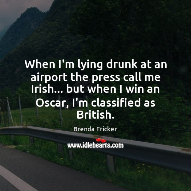 Image, When I'm lying drunk at an airport the press call me Irish…