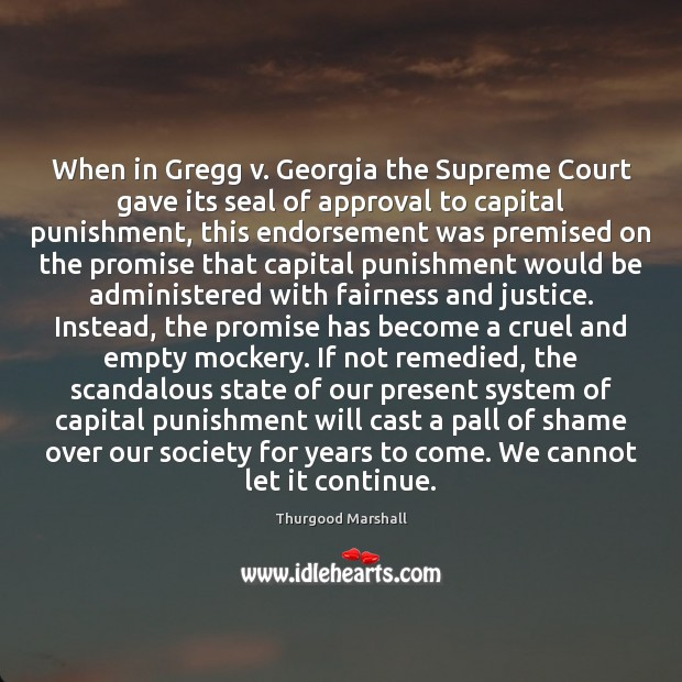When in Gregg v. Georgia the Supreme Court gave its seal of Image